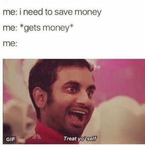 me-i-need-to-save-money-me-gets-money-me-12771123