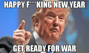 happy-fking-new-year-get-ready-for-war-happy-f-king-52798719